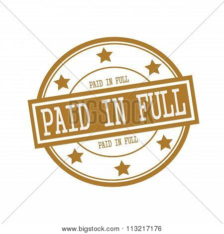 Paid In Full White Stamp Text On Circle On Brown Background And Star