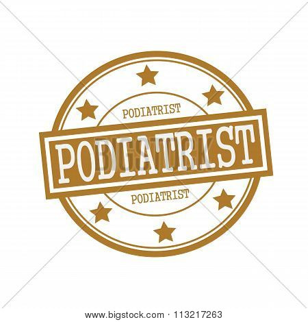Podiatrist White Stamp Text On Circle On Brown Background And Star