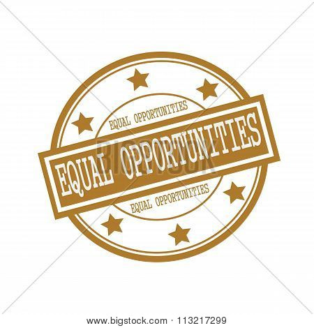Equal Opportunities White Stamp Text On Circle On Brown Background And Star