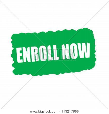 Enroll Now White Stamp Text On Green Background