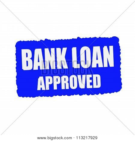 Bank Loan Approved White Stamp Text On Blue Background