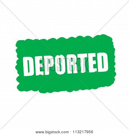 Deported White Stamp Text On Green Background