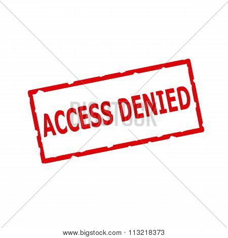 Access Denied Red Stamp Text On Rectangular White Background