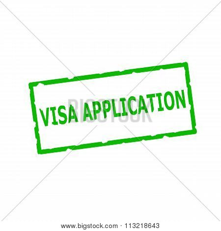 Visa Application Green Stamp Text On Rectangular White Background