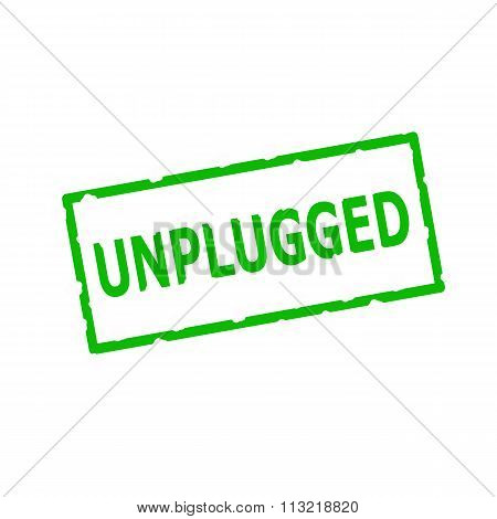 Unplugged Green Stamp Text On Rectangular White Background