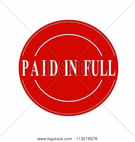 Paid In Full White Stamp Text On Circle On Red Background
