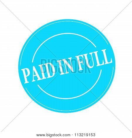 Paid In Full White Stamp Text On Circle On Blue Background