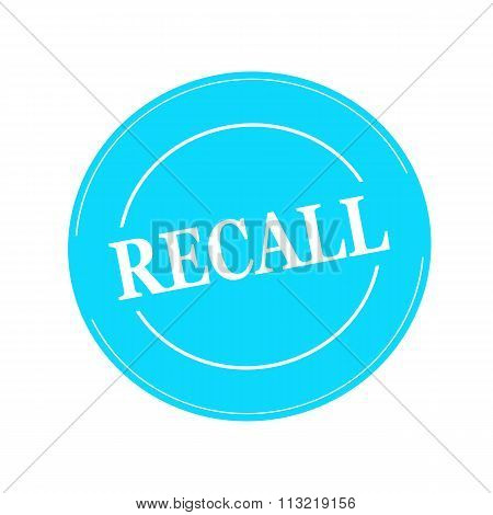 Recall White Stamp Text On Circle On Blue Background