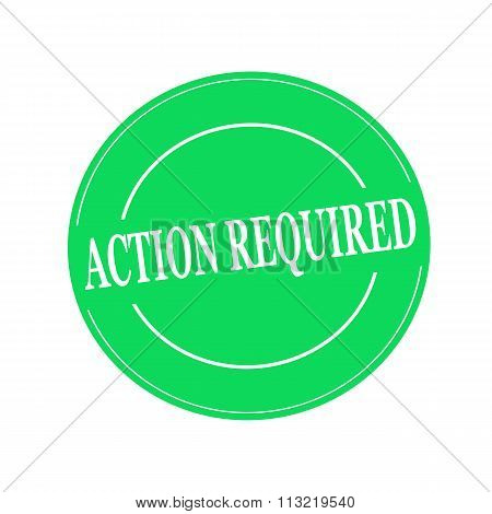 Action Required White Stamp Text On Circle On Green Background