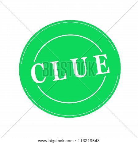 Clue White Stamp Text On Circle On Green Background