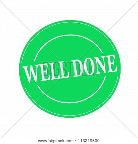 Well Done White Stamp Text On Circle On Green Background