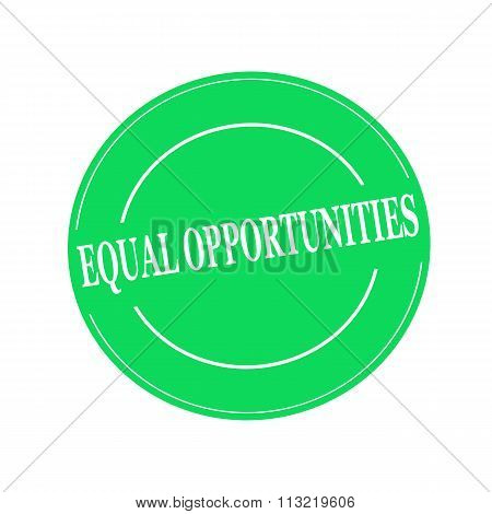 Equal Opportunities White Stamp Text On Circle On Green Background