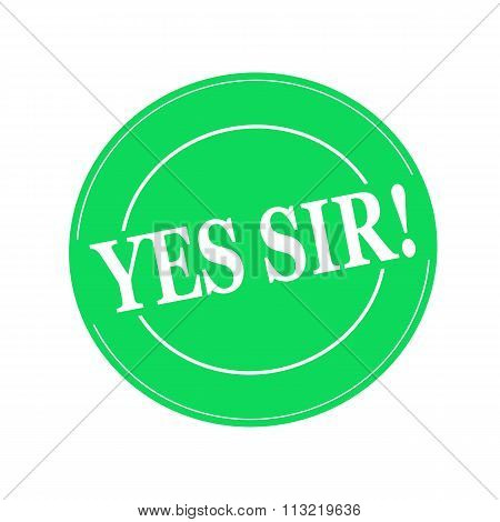 Yes Sir White Stamp Text On Circle On Green Background