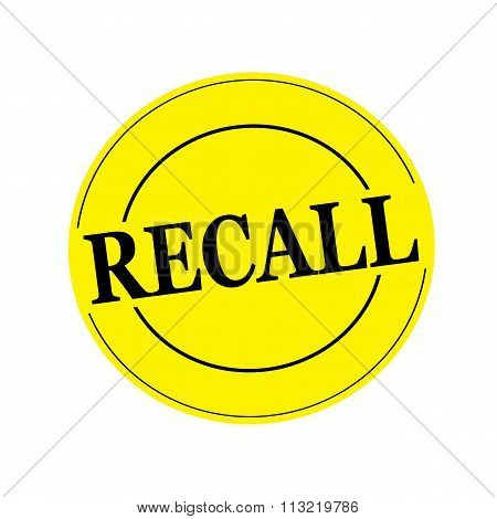 Recall Stamp Text On Circle On Yellow Background