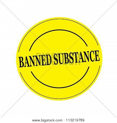 Banned Substance Stamp Text On Circle On Yellow Background