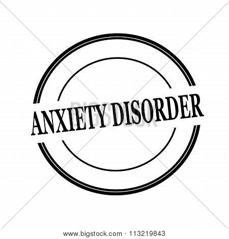 Anxiety Disorder Black Stamp Text On Circle On White Background