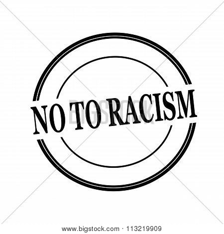 No To Racism Black Stamp Text On Circle On White Background