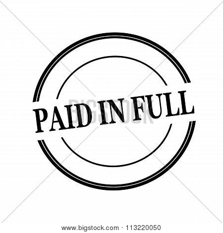 Paid In Full Black Stamp Text On Circle On White Background