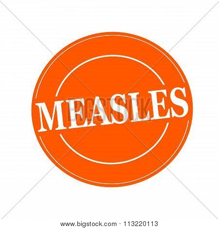 Measles White Stamp Text On Circle On Orage Background