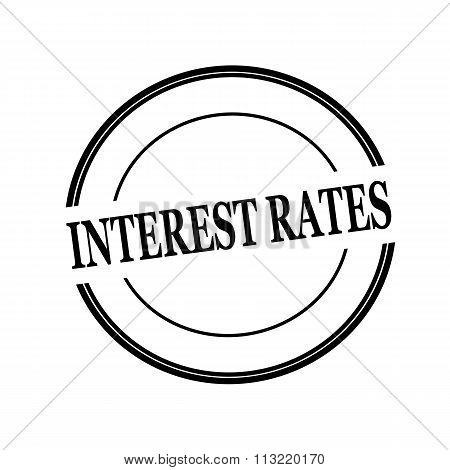 Interest Rates Black Stamp Text On Circle On White Background