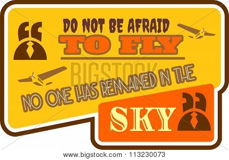 Motivation Quote Do Not Be Afraid To Fly