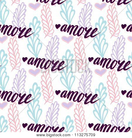 Vector seamless pattern with lettering italian word Amore - Love. Valentines day background. Romantic floral illustration for print web.