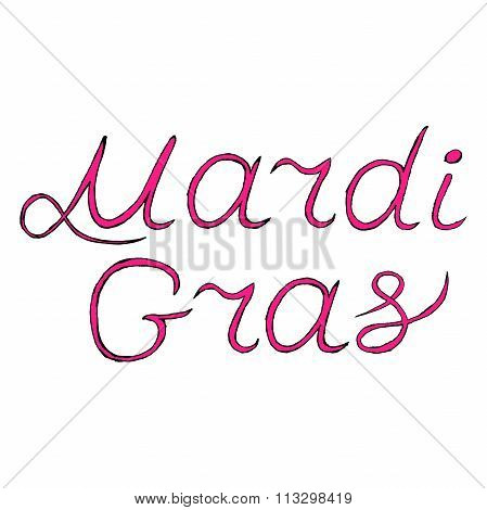 vector handwritten lettering Mardi Gras or Shrove Tuesday label, Mardi Gras text EPS 10. vector stoc