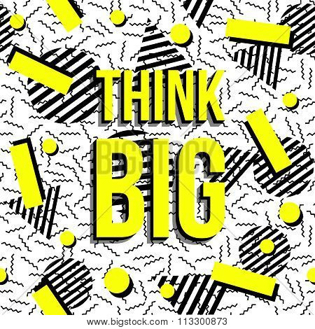 Think Big Motivation Inspiration Quote Pattern