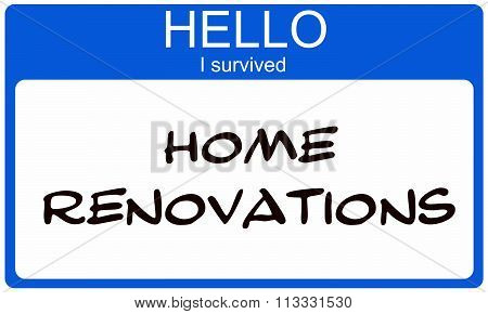 Hello I Suvived Home Renovations Blue Name Tag