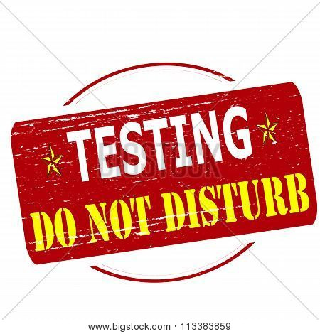 Rubber stamp with text testing do not disturb inside vector illustration