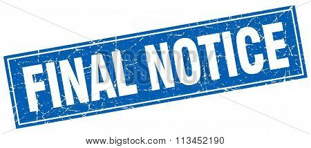 Final Notice Blue Square Grunge Stamp On White