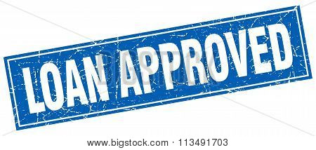 Loan Approved Blue Square Grunge Stamp On White