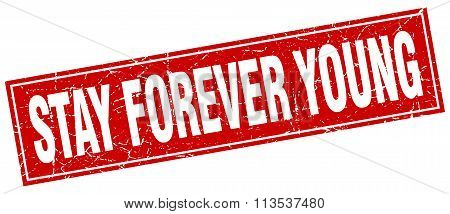 Stay Forever Young Red Square Grunge Stamp On White