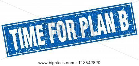 Time For Plan B Blue Square Grunge Stamp On White