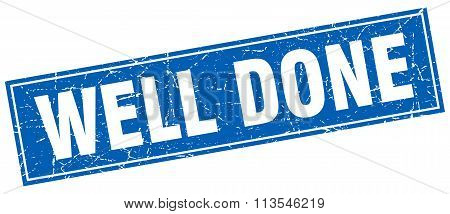 Well Done Blue Square Grunge Stamp On White