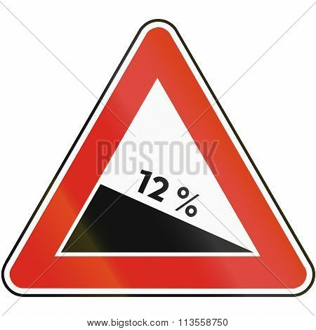 Road Sign Used In Slovakia - Dangerous Descent
