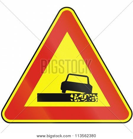 Road Sign Used In Slovakia - Dangerous Roadside (as A Temporary Sign)
