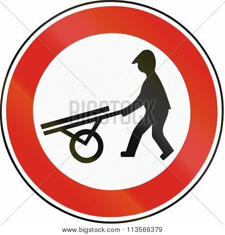 Road Sign Used In Slovakia - No Handcarts