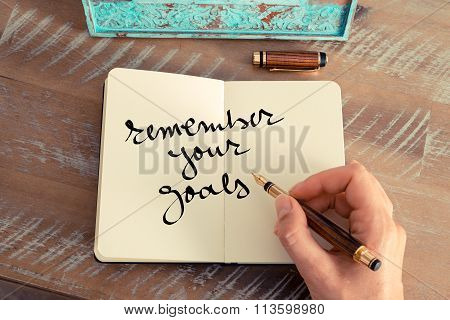Motivational Concept With Handwritten Text Remember Your Goals