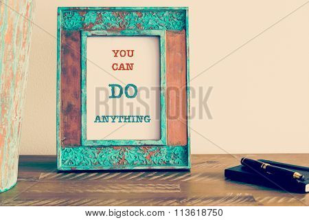 Motivational Quote Written On Vintage Photo Frame You Can Do Anything