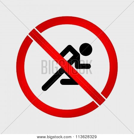 No Run Prohibition Sign