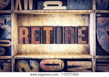 Retire Concept Letterpress Type