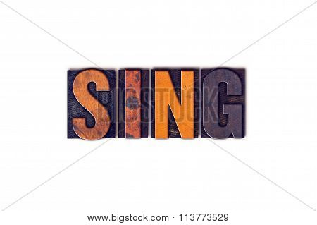 Sing Concept Isolated Letterpress Type