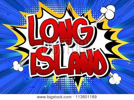 Long Island - Comic Book Style Word.