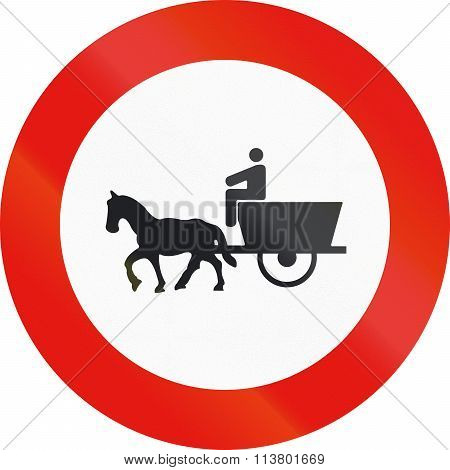 Road Sign Used In Spain - Forbidden Entry To Animal-drawn Vehicles