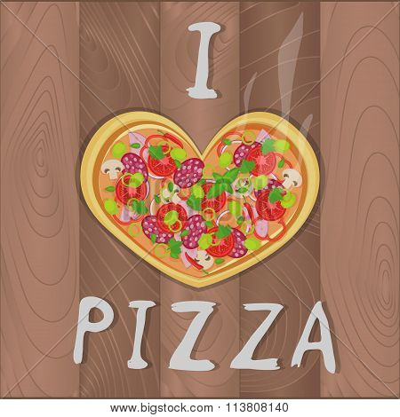 Vector romantic pizza on wooden background in flat style and heart shape and I love pizza text. Pizz
