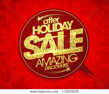 After holiday sale, amazing discounts speech bubble sign,  golden mosaic text.