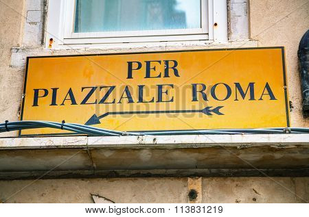 Piazzale Roma Direction Sign In Venice