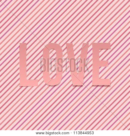 Love paper Word on striped Background