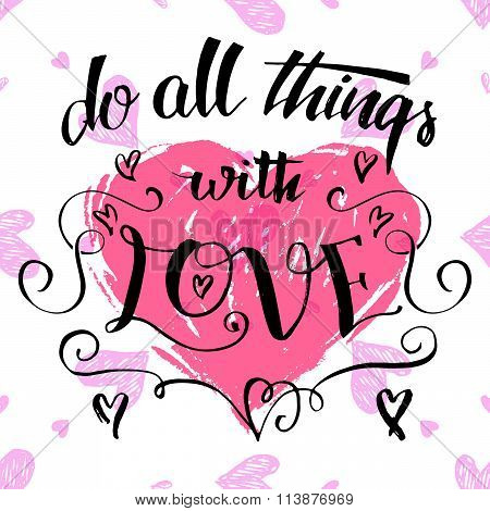Do All Things With Love Brush Calligraphy